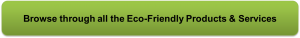 Browse through all the listed Eco-friendly products and services